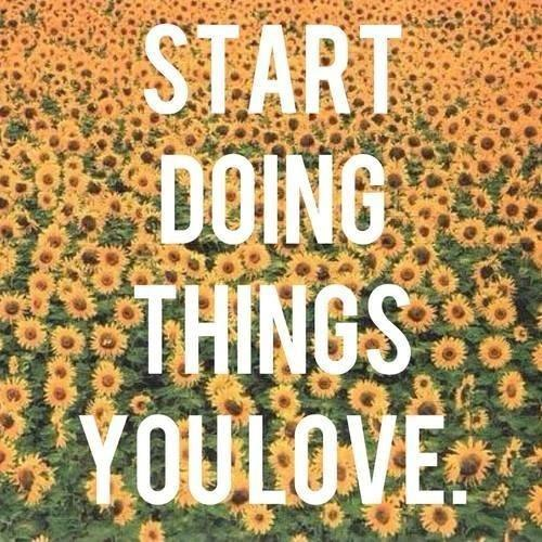 start-doing-things-you-love-20130530886