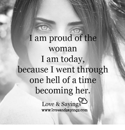 i-am-proud-of-the-woman-i-am-today-because-6841825
