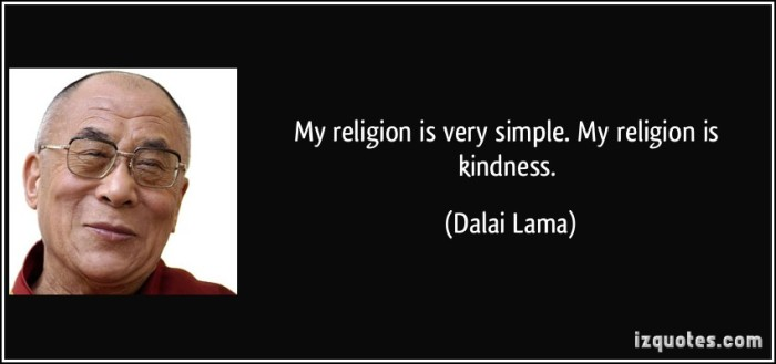quote-my-religion-is-very-simple-my-religion-is-kindness-dalai-lama-106975