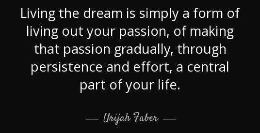 quote-living-the-dream-is-simply-a-form-of-living-out-your-passion-of-making-that-passion-urijah-faber-75-70-68